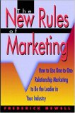 The New Rules of Marketing: How to Use One-to-One Relationship Marketing to Be the Leader in Your Industry