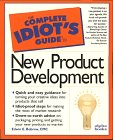 Complete Idiot's Guide to New Product Development (The Complete Idiot's Guide)
