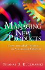 Managing New Products: Using the MAP System to Accelerate Growth (Third Edition)